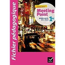 Anglais 1e Meeting Point : Fichier pédagogique
