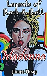 Legends of Rock & Roll - Madonna (English Edition)