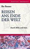 Reisen ans Ende der Welt: Durch Afrika und Asien (Edition Erdmann)