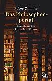 Das Philosophenportal: Ein Schlüssel zu klassischen Werken - Robert Zimmer