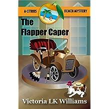 The Flapper Caper: A Citrus Beach Mystery (Citrus Beach Mysteries Book 6) (English Edition)
