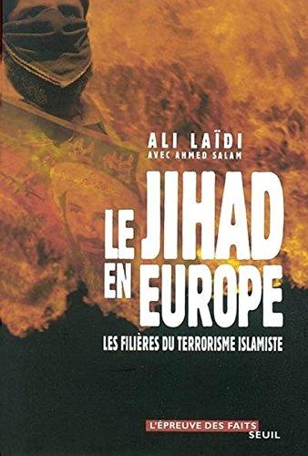Le Jihad en Europe : Les Filières du terrorisme islamiste