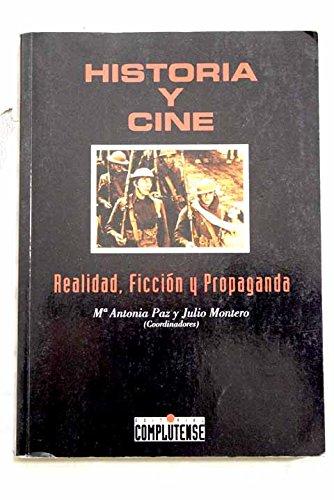 Historia y cine : realidad, ficcion y propaganda