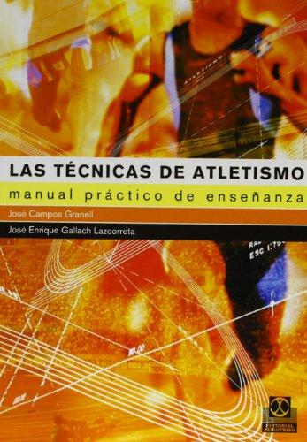 Las Técnicas Del Atletismo (Deportes) por José Campos Granell