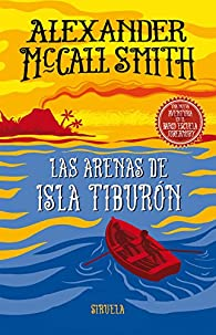 Las arenas de isla Tiburón: Una nueva aventura en el barco escuela Tobermory par Alexander McCall Smith