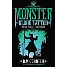Monster Blood Tattoo: Factotum: Book Three by D M Cornish (2015-09-30)