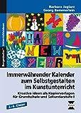Immerwährender Kalender zum Selbstgestalten: Kreative Ideen als Kopiervorlagen für Grundschule und Sekundarstufe | (3. bis 6. Klasse)