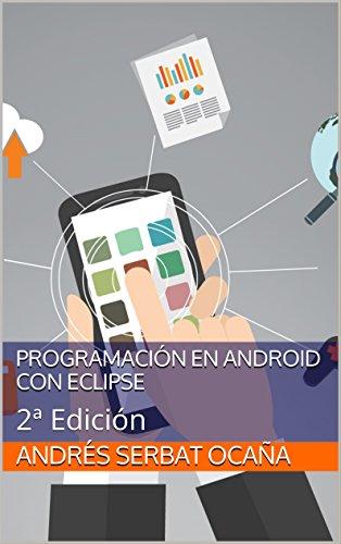 Programación en Android con Eclipse: 2ª Edición