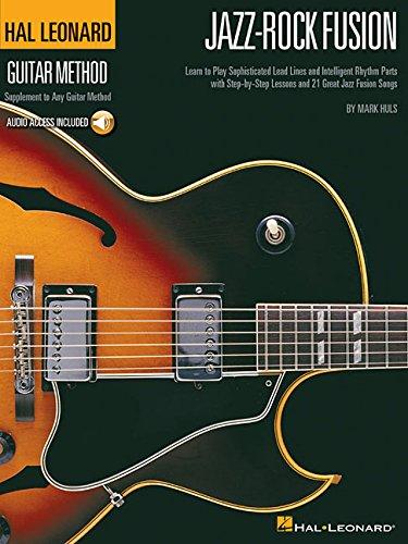Hal Leonard Guitar Method: Jazz-Rock Fusion: Lehrmaterial, CD für Gitarre (Hal Leonard Guitar Method (Songbooks)) (Jazz-fusion-gitarre)