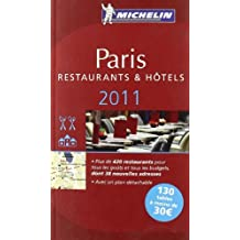 Michelin Red Guide Paris, 2011: Hotels & Restaurants (Michelin Red Guide Paris: Restaurants & Hotels (French)) (French Edition) by Michelin Travel & Lifestyle (2011-06-16)