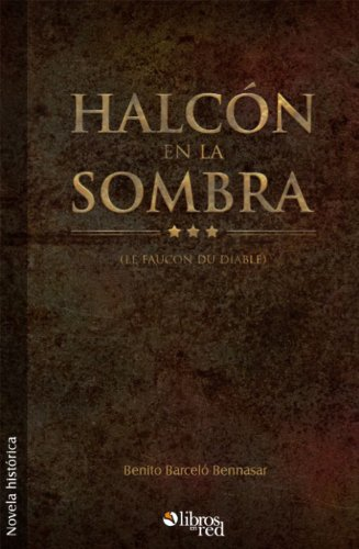 Halcón en la sombra (le faucon du diable) por Benito Barceló Bennasar