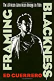 Framing Blackness: African American Image in Film (Culture & the Moving Image)