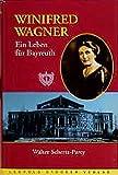 Winifred Wagner: Ein Leben für Bayreuth - Walter Schertz-Parey