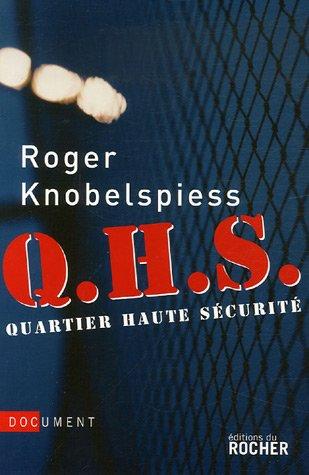 Q.H.S : Quartier de Haute Sécurité