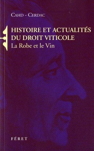 Histoire et actualités du droit viticole : La Robe et le Vin par CAHD, CERDAC