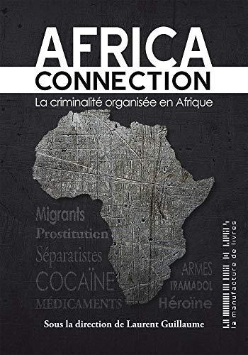 Africa connection: Le criminalité organisée en Afrique par  La Manufacture de livres
