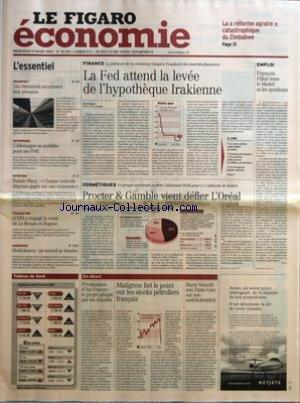 FIGARO ECONOMIQUE (LE) [No 18230] du 19/03/2003 - LA REFORME AGRAIRE CATASTROPHIQUE DU ZIMBABWE - LES CHEMINOTS ACCENTUENT LEUR PRESSION - L'ALLEMAGNE SE MOBILISE POUR SES PME - DOUSTE-BLAZY - CHAQUE NOUVELLE DEPENSE GAGEE SUR UNE ECONOMIE - LVMH A ENGAGE LA VENTE DE LA BROSSE ET DUPONT - MEDIOBANCA - UN ACCORD SE DESSINE - LA FED ATTEND LA LEVEE DE L'HYPOTHEQUE IRAKIENNE PAR PIERRE-YVES DUGUA - LA TOUTE RELATIVE VULNERABILITE DU DOLLAR - CHRISTIAN DE BOISSIEU - LES MARCHES REDECOUVRENT LES DEF par Collectif