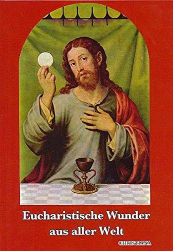 Eucharistische Wunder aus aller Welt, gebraucht gebraucht kaufen  Wird an jeden Ort in Deutschland