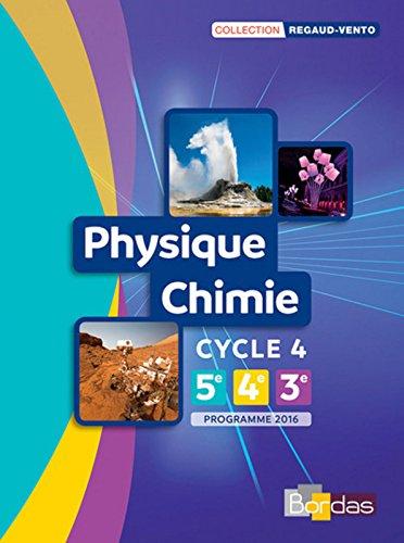 Physique Chimie Cycle 4 - Collection Regaud - Vento Manuel de l'élève  - Edition 2017
