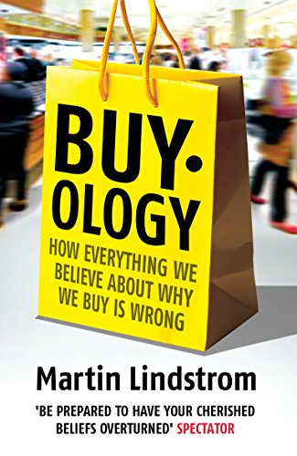 Buyology: How Everything We Believe About Why We Buy is Wrong por Martin Lindstrom