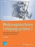 Werkzeugmaschinen Fertigungssysteme 2: Konstruktion, Berechnung und messtechnische Beurteilung (VDI-Buch)