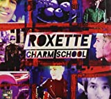 Roxette: Charm School (Deluxe Edition) (Audio CD)