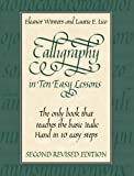 Calligraphy in Ten Easy Lessons (Lettering, Calligraphy, Typography) by Eleanor Winters (2002-12-26)