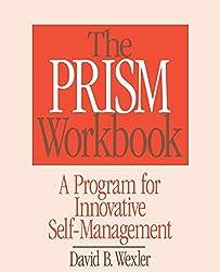 Prism Workbook: A Program for Innovative Self-Management: Strategies for Self-management, Self-soothing and Self-esteem in Adolescents: Prism Workbk (Norton Professional Books) by David B. Wexler (1991-05-01)