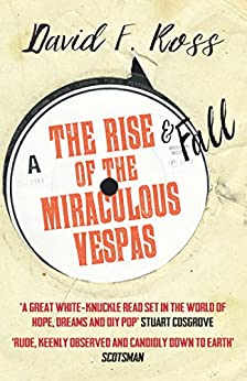 The Rise & Fall of the Miraculous Vespas (Disco Days) by [Ross, David F.]