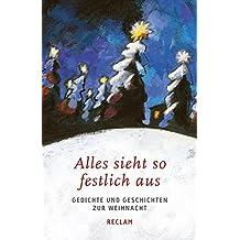 Alles sieht so festlich aus: Gedichte und Geschichten zur Weihnacht (Reclams Universal-Bibliothek)
