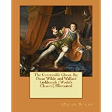 The Canterville Ghost. By: Oscar Wilde and Wallace Goldsmith (World's Classics) Illustrated