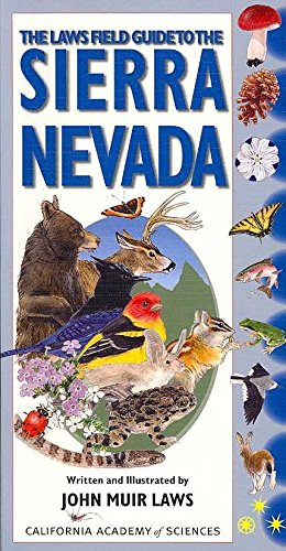 [The Laws Field Guide to the Sierra Nevada] (By: John Muir Laws) [published: August, 2007]