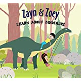 Zayn and Zoey Learn About Dinosaurs - Educational Story Book for Kids - Children's Early Learning Picture Book (Ages 3 to 8 Y