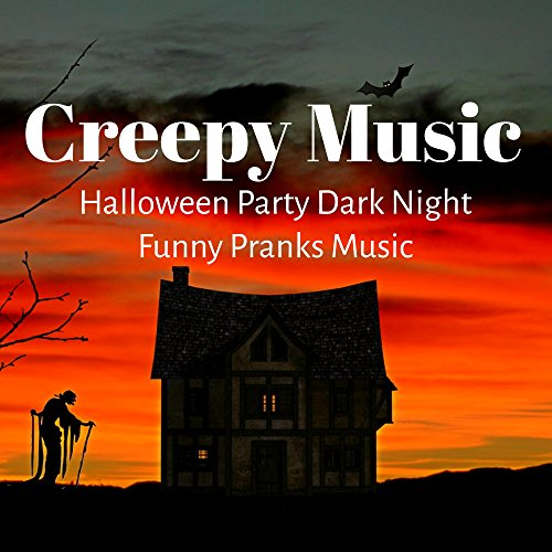 Creepy Music - Halloween Party Dark Night Funny Pranks with Horror Spooky Scary Sounds