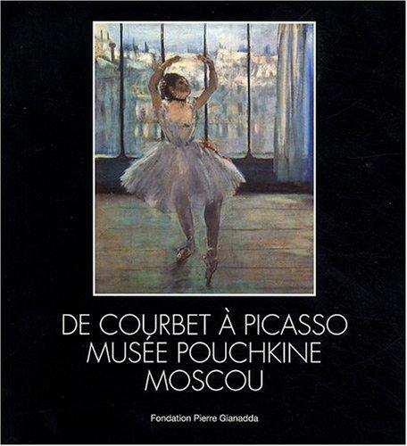 De Courbet à Picasso : Musée Pouchkine Moscou par Irina Antonova, Collectif