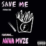 Save Me (feat. Anna Mvze) [Explicit]