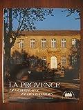 La Provence des châteaux et des bastides / photogr. de Daniel Faure | D'Agay, Frédéric. Auteur