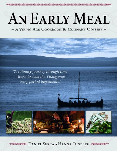 An Early Meal - a Viking Age Cookbook & Culinary Odyssey (Für Rezept Angst)