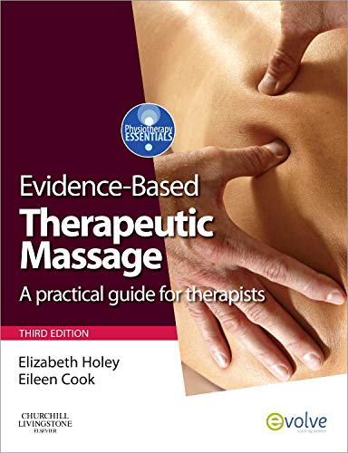 Evidence-based Therapeutic Massage: A Practical Guide for Therapists (Physiotherapy Essentials) - Heilmassage