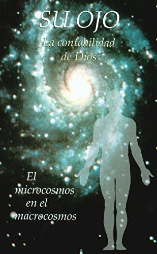 SU OJO. La contabilidad de Dios: El microcosmos en el macrocosmos por Gabriele