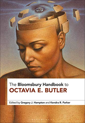 The Bloomsbury Handbook to Octavia E. Butler (Bloomsbury Companions) (English Edition)