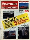 PRATIQUE DE L'AUTOMOBILE (LE) [No 10] du 01/09/1984 - L'OPEL KADETT 85 - FAITES VOTRE VIDANGE - LE CONTROLE TECHNIQUE OBLIGATOIRE - MONTEZ UN ATTELAGE DE REMORQUE - CHANGEZ VOS PLAQUETTES DE FREINS...