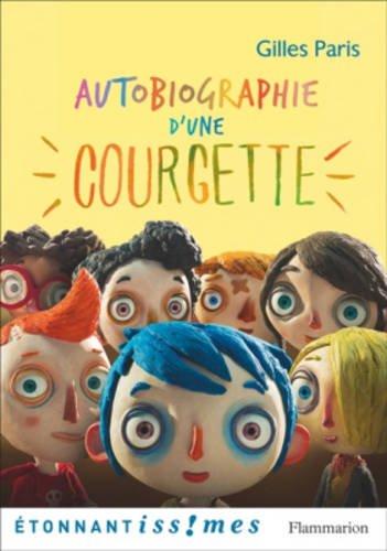 Autobiographie d'une courgette por Gilles Paris