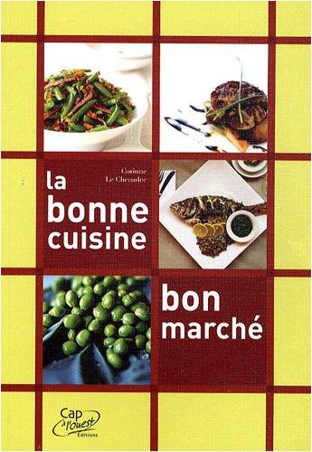 La bonne cuisine bon marché par Corinne Le Chenadec