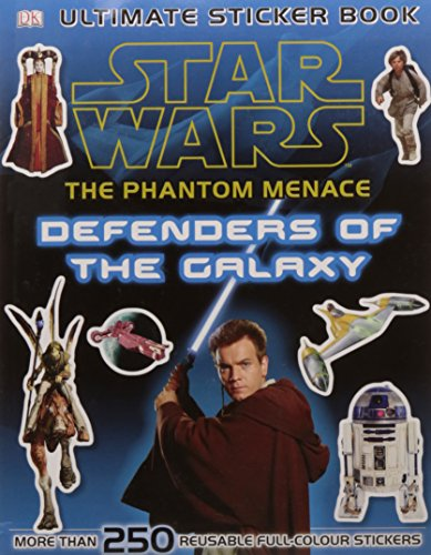 Star Wars The Phantom Menace Ultimate Sticker Book Defenders of the Galaxy (Ultimate Stickers)