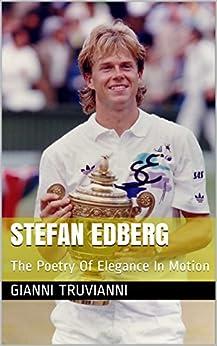 Descarga gratuita Stefan Edberg: The Poetry Of Elegance In Motion Epub