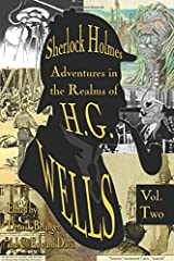 Sherlock Holmes: Adventures in the Realms of H.G. Wells Volume 2 Paperback