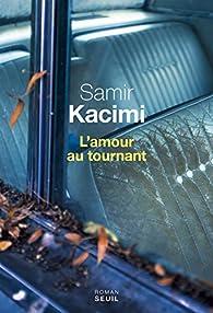 L'amour au tournant par Samir Kacimi