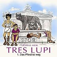 Tres Lupi (Das Pferd ist weg)