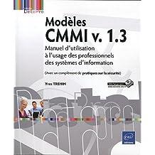Modèles CMMI v. 1.3 - Manuel d'utilisation à l'usage des professionnels des systèmes d'information